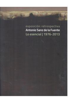 ANTONIO SANZ DE LA FUENTE. LO ESENCIAL.