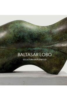 BALTASAR LOBO. ESCULTURA DE PLENITUD