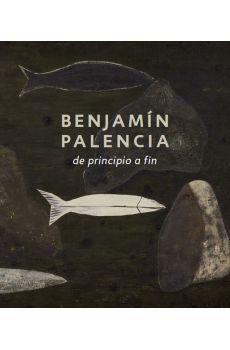 BENJAMÍN PALENCIA. DE PRINCIPIO A FIN.